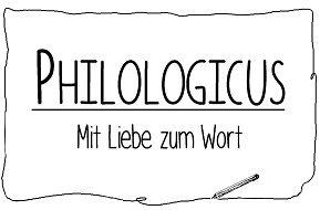 Philologicus – Mit Liebe zum Wort